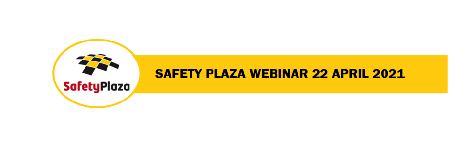 Safety Plaza Webinar 22 April 2021